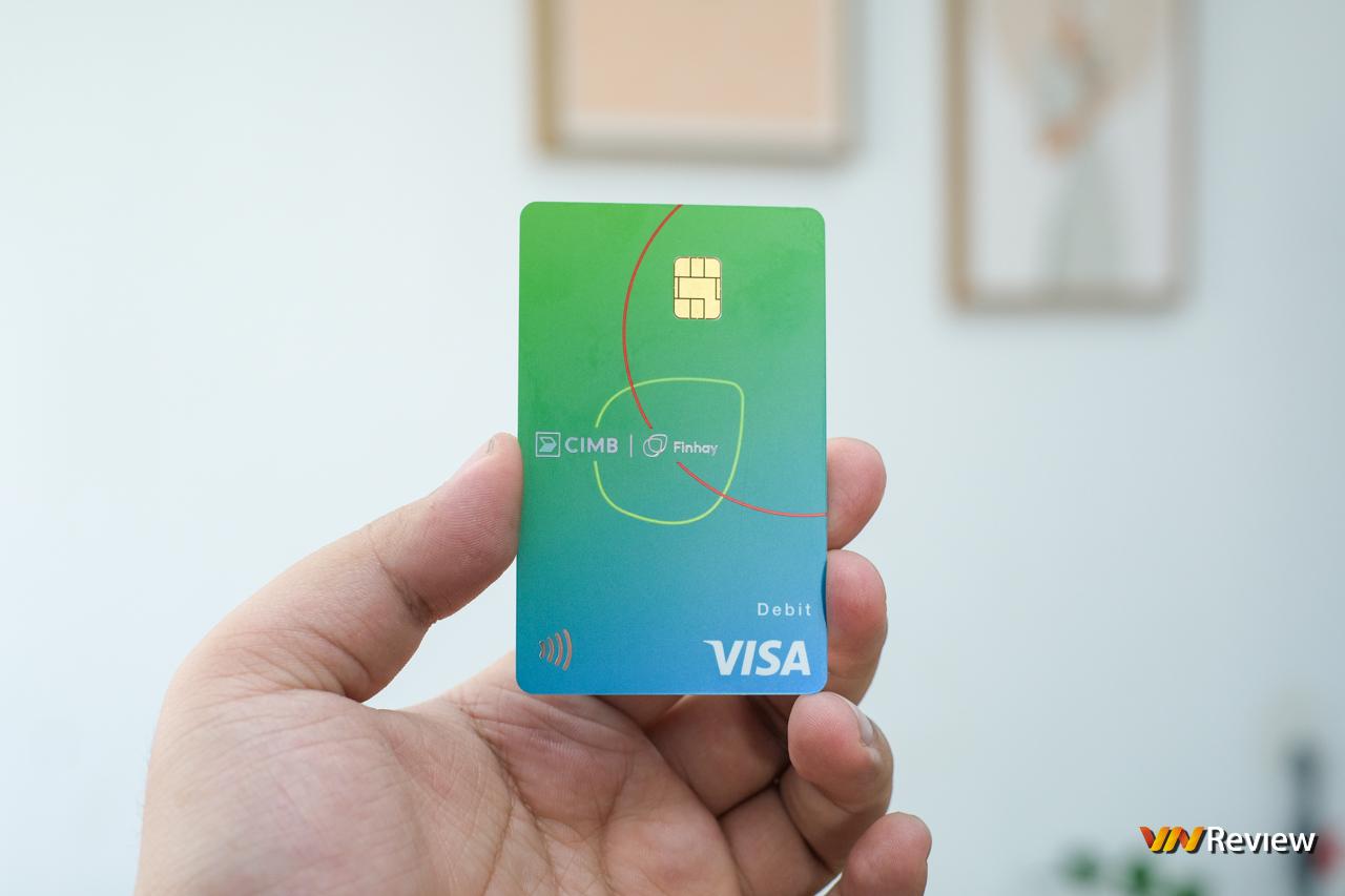Trải nghiệm thẻ Visa Debit đồng thương hiệu CIMB x Finhay: Đầy đủ tiện nghi cho lối sống hiện đại