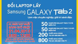 Đổi laptop cũ lấy Samsung Galaxy Tab 2 tại TP. Hồ Chí Minh
